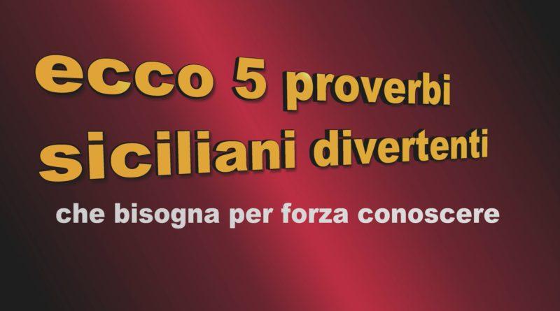 ecco i 5 proverbi siciliani divertenti che bisogna per forza conoscere
